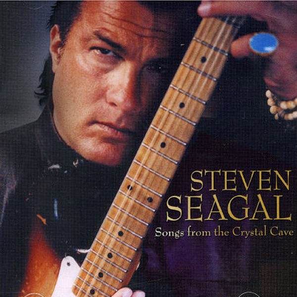 "Steven Seagal - ""Songs from the Crystal Cave"""