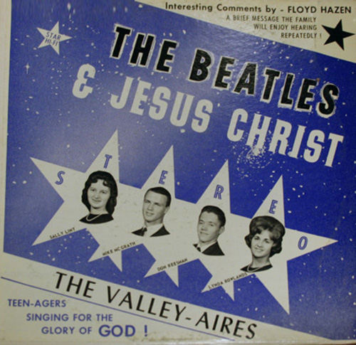 The Beatles & Jesus Christ - The Valley-Aires