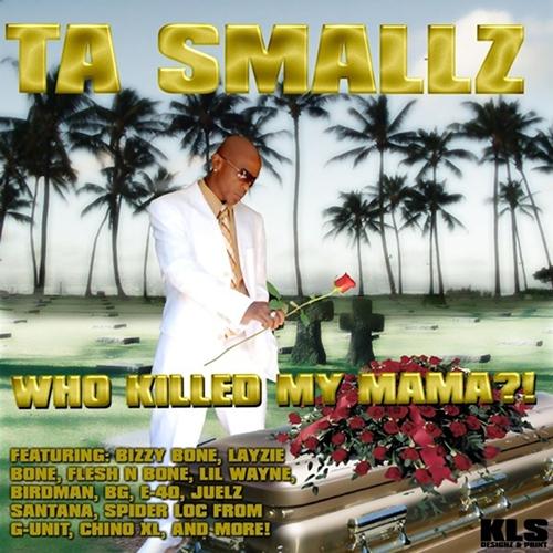Ta Small - Who Killed My Mama