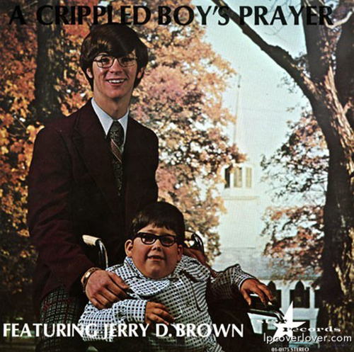 Jerry D. Brown - A Crippled Boys Prayer