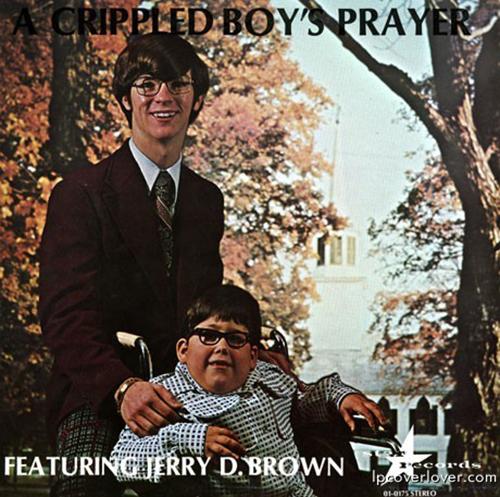 Jerry D. Brown - A Crippled Boys Prayer