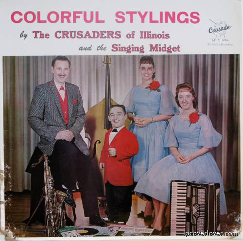 The Crusaders of Illinois & the Singing Midget - Colorful Stylings