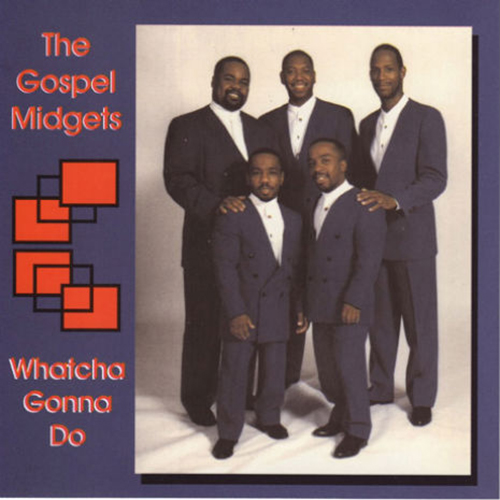 The Gospel Midgets - Whatcha Gonna Do
