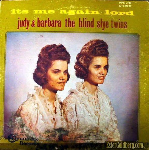 Judy & Barbara the blind Slye twins - It's Me Again Lord