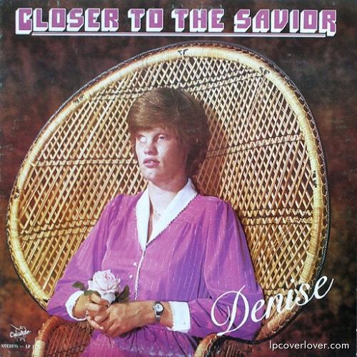 Denise - Closer to the Savior