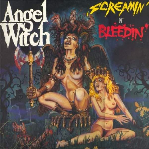 Angel Witch - Screamin & Bleedin