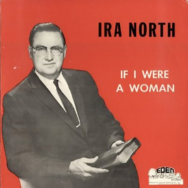 If I Were a Woman - Ira North