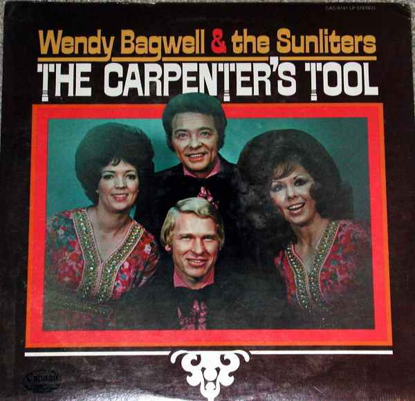 The Carpenters Tool - Wendy Bagwell & the Sunliters