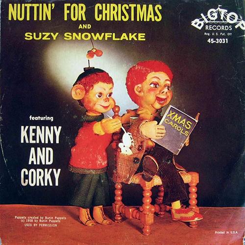 Kenny & Corky - Nuttin for Christmas w/ Suzy Snowflake